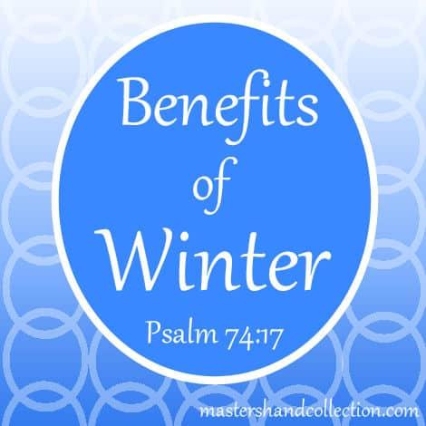 Benefits of Winter Psalm 74:17