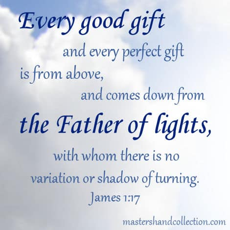 the Father of lights Bible verse, James 1:17