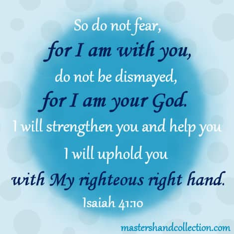 righteous right hand Bible verse, Isaiah 41:10