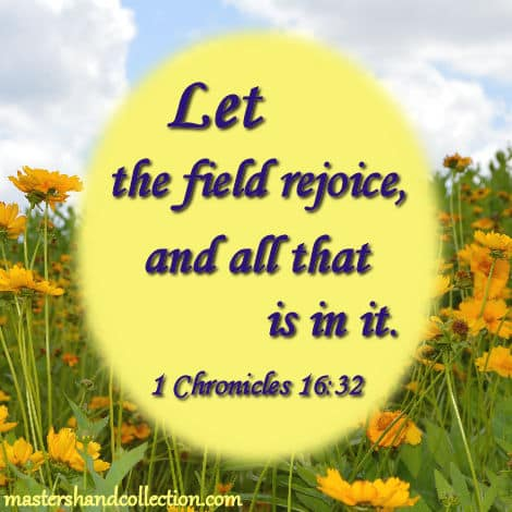 Bible Verses for Spring 1 Chronicles 16:32