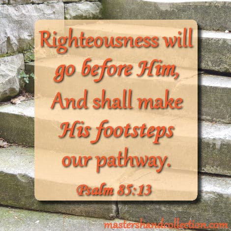 bible veres about righteousness, Psalm 85:13