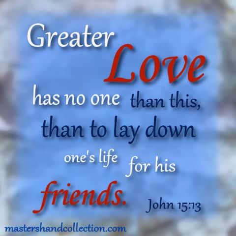no greater love, John 15:13
