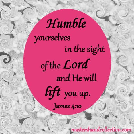 humble yourself, humble yourself scripture, James 4:10