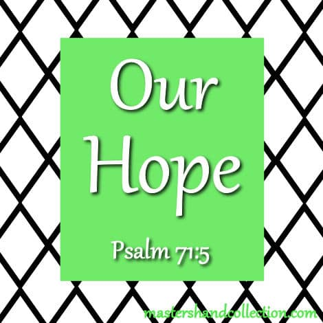 Our Hope Psalm 71:5