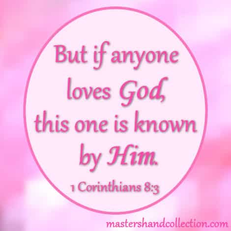 Bible verses about loving God 1 Corinthians 8:3