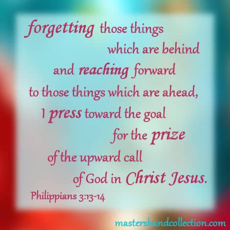 I press toward the mark Philippians 3:13-14