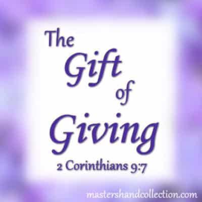 The Gift of Giving 2 Corinthians 9:7