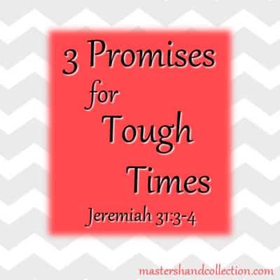 3 Promises for Tough Times Jeremiah 31:3-4