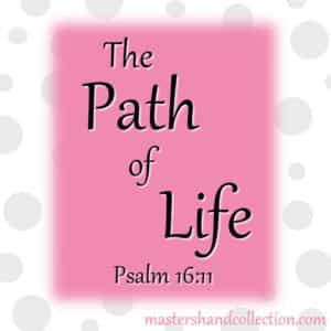 The Path of Life Psalm 16:11