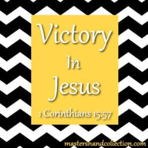 Victory In Jesus 1 Corinthians 15:57