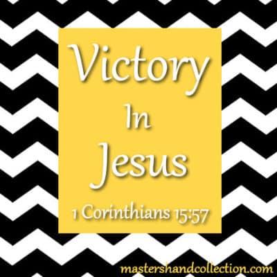 Victory In Jesus 1 Corinthains 15:57