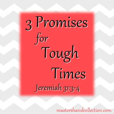 3 Promises for Tough Times Jeremiah 31:3-4
