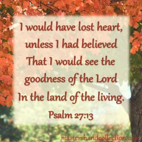 Bible verses about the goodness of God Psalm 27:13