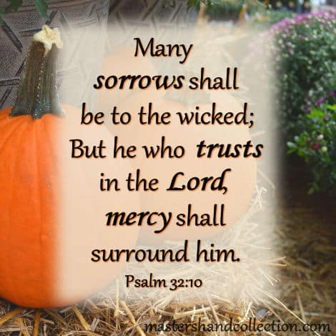 Bible verses for Autumn Psalm 32:10