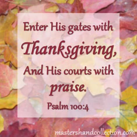 Bible verses for Thanksgiving, psalm of thanksgiving, Psalm 100:4