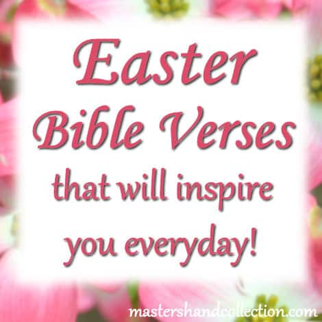 Easter Bible Verses that will inspire you everyday