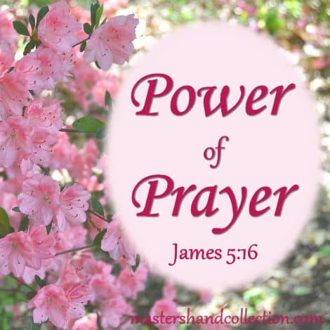 Power of Prayer James 5:16