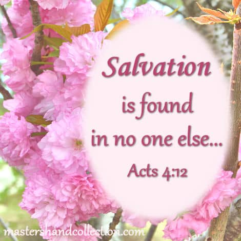 Salvation is found in no one else, Bible verse about Jesus