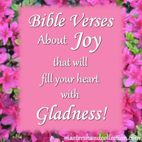 Bible Verses About Joy that will fill your heart with Gladness