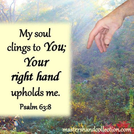 Bible verses about God's hand Psalm 63:8