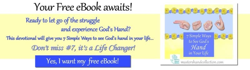 7 Simple Ways to See God's Hand in Your Life by Master's Hand Collection