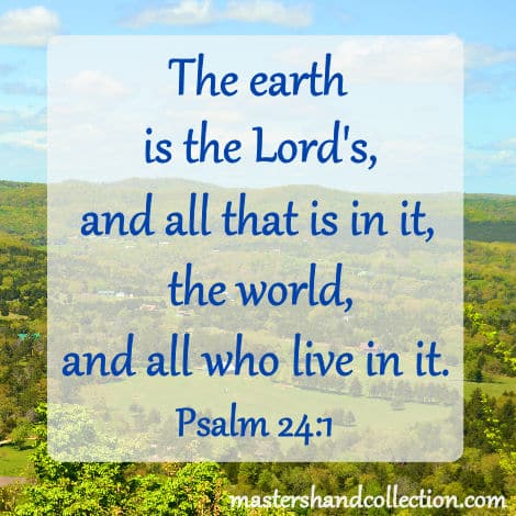 Earth Day Bible Verses, Psalm 24:1