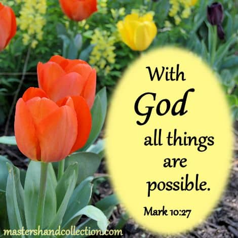 With God all things are possible Mark 10:27