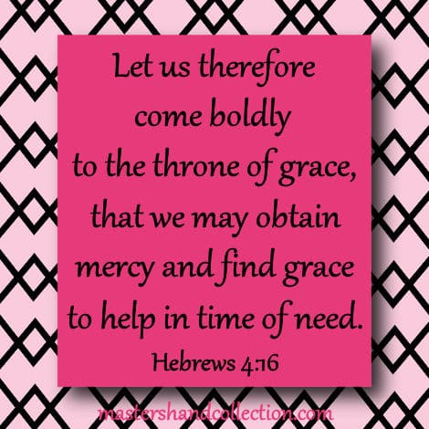 come boldly to the throne of grace scripture