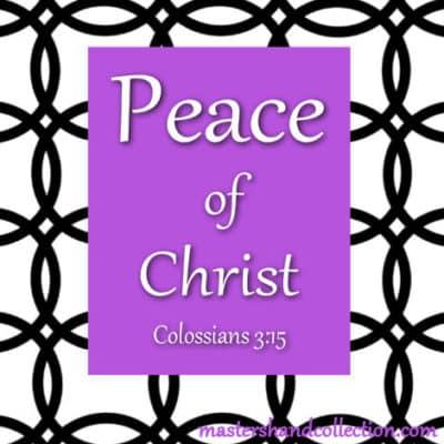 Peace of Christ Colossians 3:15