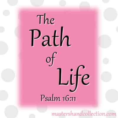 Path of Life Psalm 16:11