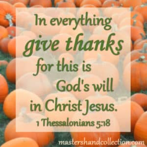 Bible verses for thanksgiving, give thanks, 1 Thessalonians 5:18