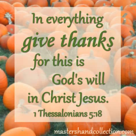 Bible verse about giving thanks, 1 Thessalonians 5:18