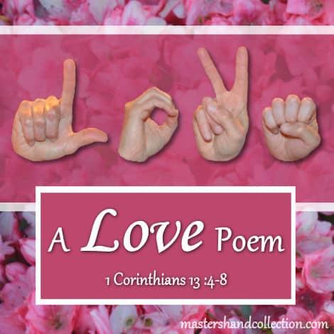A Love Poem 1 Corinthians 13:4-8