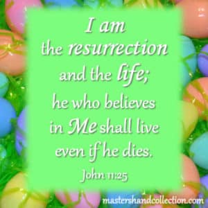 I am the resurrection John 11:25
