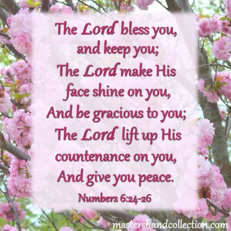 The Lord bless you, and keep you. Numbers 6:24-26