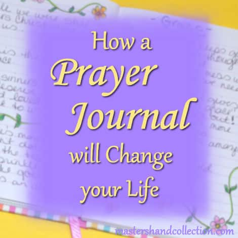 How a Prayer Journal will Change your Life