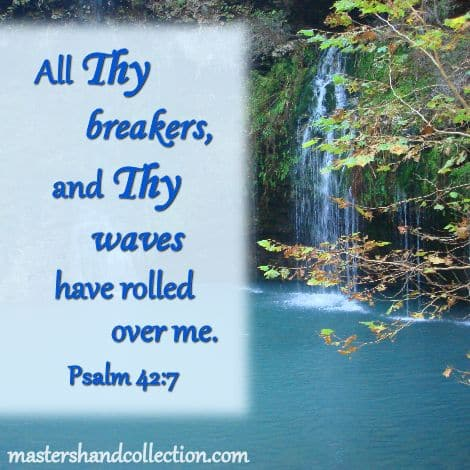 Monday Motivation - All Thy Breakers Ps 42:7