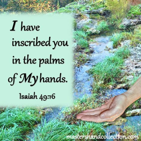 Bible Verses about God's hand; Isaiah 49:16