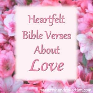 Heartfelt Bible Verses About Love