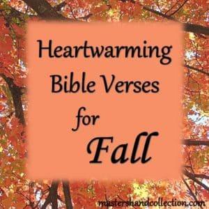 Heartwarming Bible Verses for Fall
