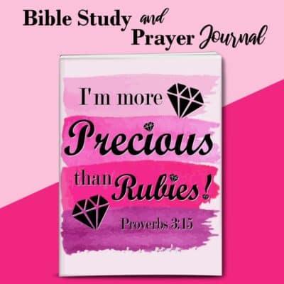 I'm More Precious Than Rubies Bible Study and Prayer Journal
