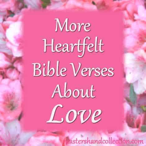More Heartfelt Bible Verses about Love