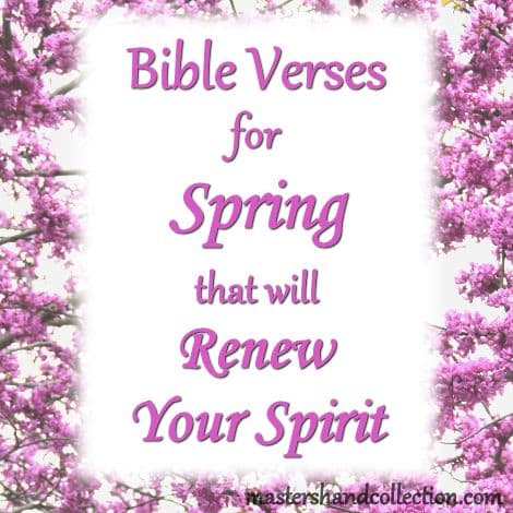 Bible Verses for Spring that will Renew Your Spirit