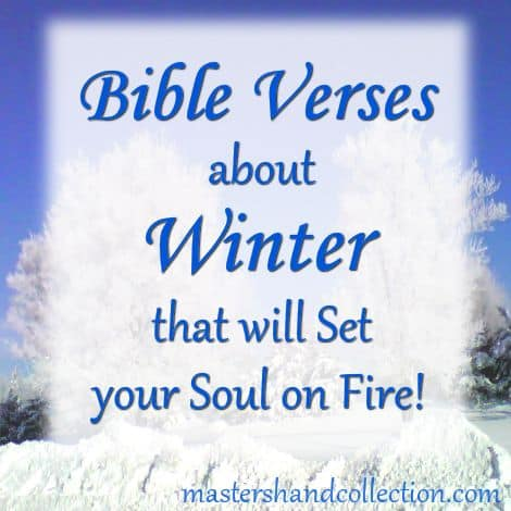 Bible Verses about Winter that will Set your Soul on Fire