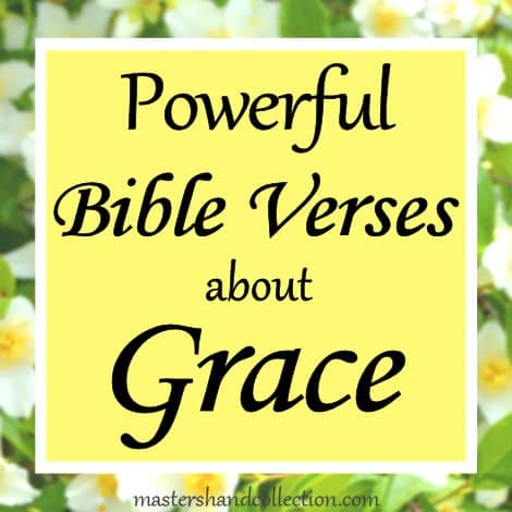 What does the Bible say about grace? And what is the meaning of grace? These Powerful Bible Verses about Grace give us the answers.