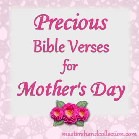 Precious Bible Verses for Mother's Day