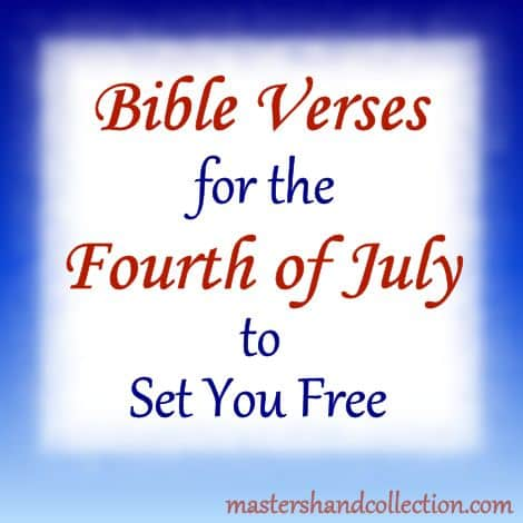 Bible Verses for the Fourth of July to Set You Free
