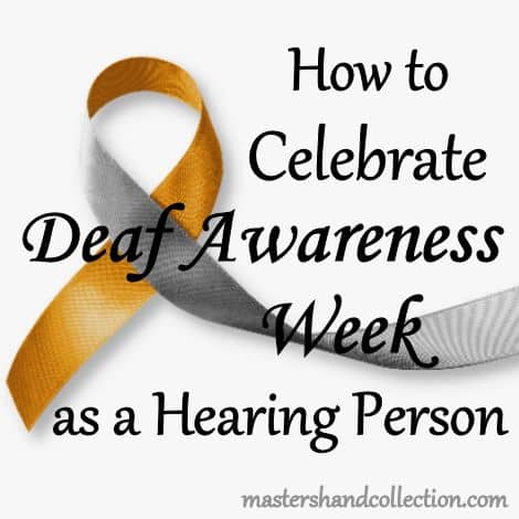 How to Celebrate Deaf Awareness Week As a Hearing Person