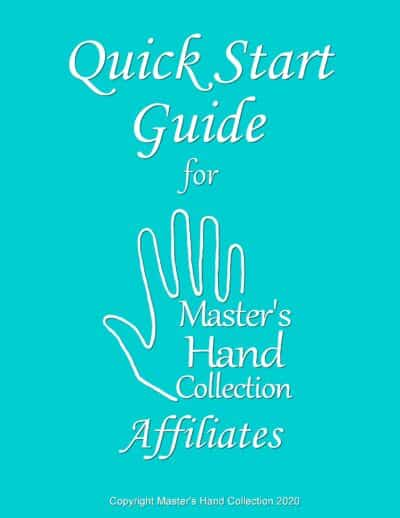 Quick Start Guide for Master's Hand Collection Affiliates