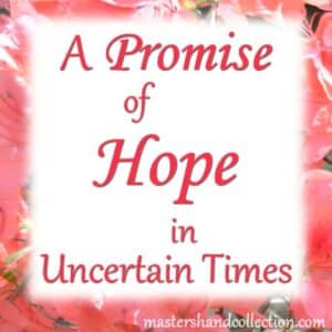 A Promise of Hope in Uncertain Times 2 Peter 3:18